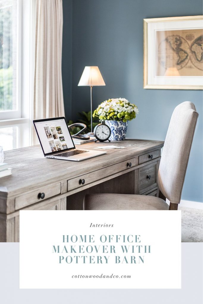Home Office Makeover with Pottery Barn - Cottonwood & Co